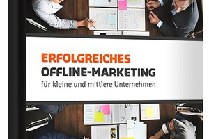 """Das E-Book """"Offline Marketing für KMU's"""" zeigt, wie kleine und mittelständische Unternehmen Offline Marketing Kampagnen für ihren Erfolg nutzen können."""